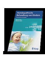 Homöopathische Behandlung von Kindern: Praxiswissen kompakt
